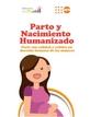 Parto y nacimiento humanizado. Parir con calidad y calidez un derecho humano de las mujeres