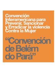 """Convención Interamericana para Prevenir, Sancionar y Erradicar la violencia Contra la Mujer   """"Convención de Belém do Pará"""""""
