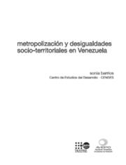 Metropolización y desigualdades socio-territoriales en Venezuela